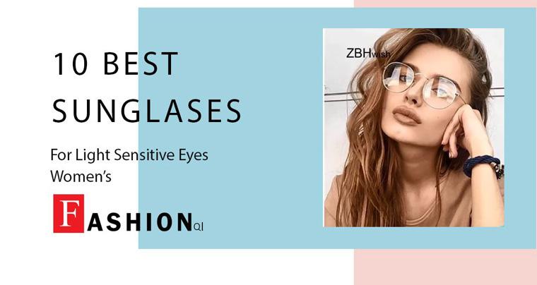 10 Best Sunglasses For Light Sensitive Eyes Women's