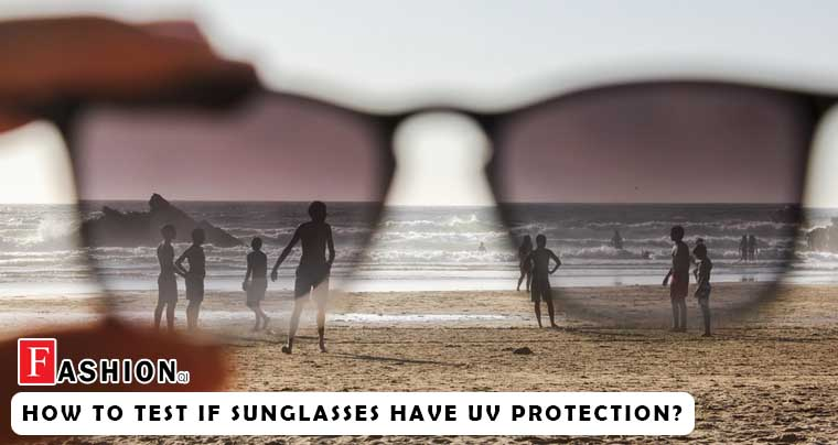 How to Test if Sunglasses Have UV Protection?